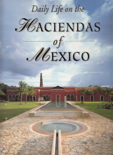 Daily Life on the Haciendas of Mexico [Hardcover] by Ricardo Rendon Garcini: Ricardo Rendon Garcini