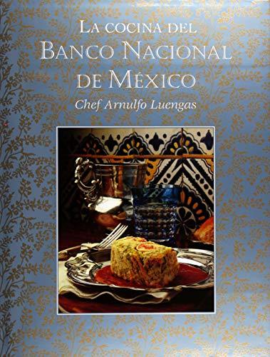 La cocina del Banco Nacional de México: Chef Arnulfo Luengas: Bosch de Souza, Guadalupe