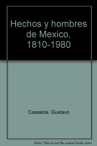 9789687013022: Hechos y hombres de México, 1810-1980 (Spanish Edition)