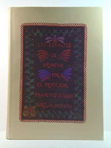Los esmaltes de Uruapan (Spanish Edition): Leon, Francisco de