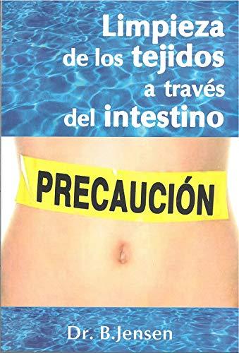 9789687149288: Limpieza De Los Tejidos a Traves Del Intestino/the Cleaning of the Tissue Through the Intestines (Naturaleza en la Salud)