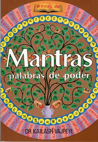Mantras, Palabras De Poder/ Mantras, Words of: Vajpeyi, Kailash