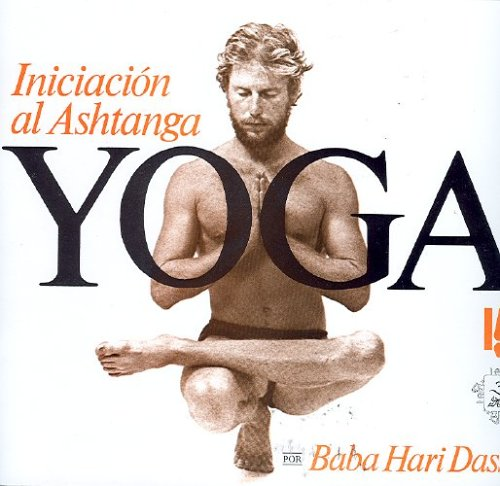 Iniciacion al Ashtanga Yoga (Spanish Edition) (9687149833) by Baba Hari Dass