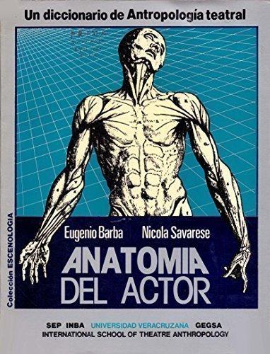 9789687155319: Anatomia Del Actor, Diccionario De Antropologia ...