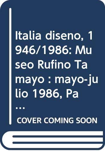 9789687180212: Italia diseño, 1946/1986: Museo Rufino Tamayo : mayo-julio 1986, Paseo de la Reforma y Gandhi, México, D.F (Spanish Edition)