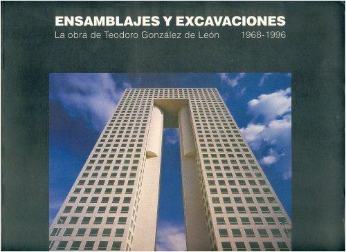 9789687180335: Ensamblajes y excavaciones. La obra de Teodoro González de León, 1968-1996 (Spanish Edition)