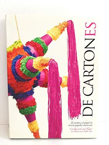 De Cartones: Cardboard and Paper in Mexican Folk Art: Reiman, Karen Cordero; Elisa Ramirez ...