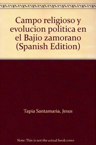 Campo religioso y evolucion politica en el: Tapia Santamaria, Jesus
