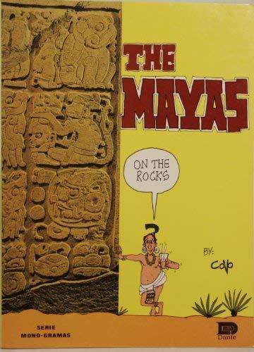 The Mayas, on the rocks (Serie Mono-gramas): Javier Covo Torres