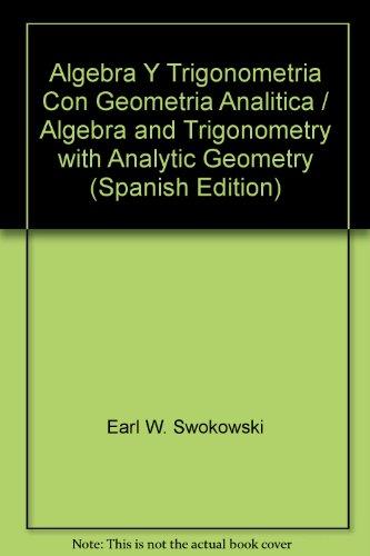 9789687270067: Algebra Y Trigonometria Con Geometria Analitica / Algebra and Trigonometry with Analytic Geometry (Spanish Edition)