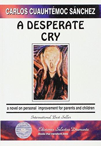A Desperate Cry (Spanish Edition): Carlos Cuauhtemoc Sanchez
