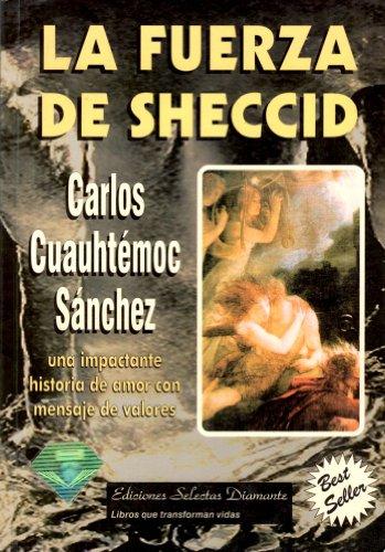 La Fuerza de Sheccid: Una Impactante Historia de Amor con Mensaje de Valores (Spanish Edition): ...