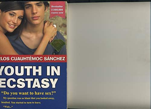 Youth in Ecstasy: Carlos Cuauhtemoc. Sanchez