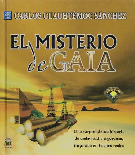 El misterio de Gaia/ the Mystery of: Sanchez, Carlos Cuauhtemoc