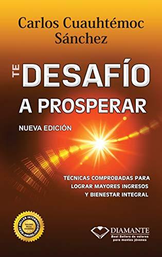9789687277691: Te Desafio a Prosperar (Spanish Edition)