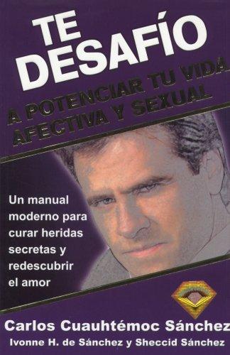 Te desafio a potenciar tu vida afectiva: Sanchez, Carlos Cuauhtemoc