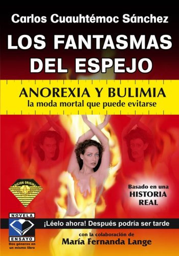 9789687277738: Los fantasmas del espejo/ The Ghosts in the Mirror: Anorexia y bulimia la moda mortal que puede evitarse/ Anorexia and Bulimia the Deadly Fashion that Can Be Avoided