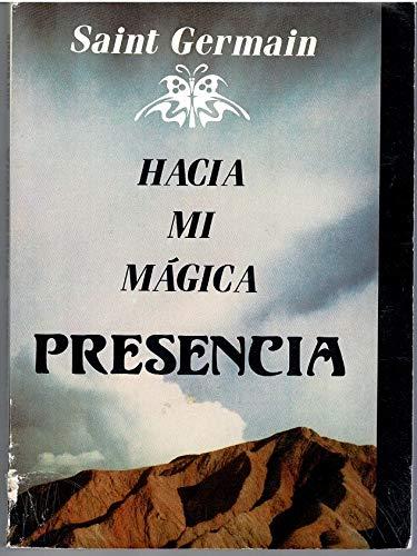 9789687302171: HACIA LA MAGIA PRESENCIA