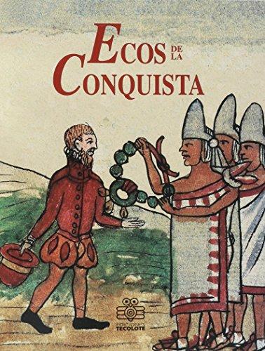 9789687381213: Ecos De LA Conquista/Echos of the Conquest (Spanish Edition)
