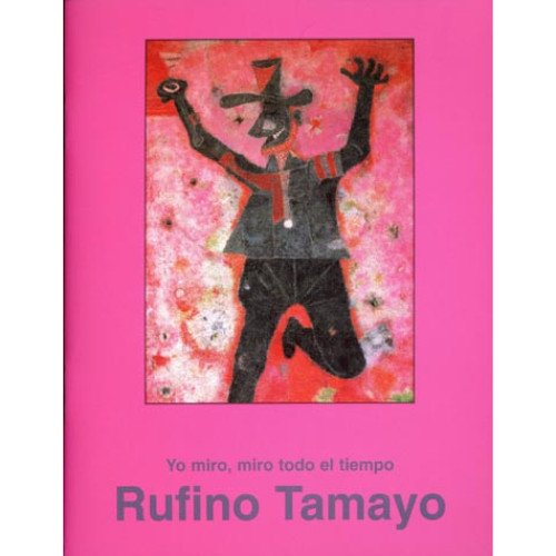 Yo Miro, Miro Todo El Tiempo: Basado: Rufino Tamayo; Claudia