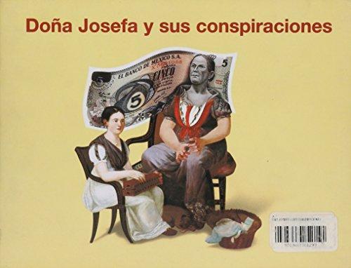 Dona Josefa Y Sus Conspiraciones/Mrs. Josefa and Her Conspiracies (Coleccion Ya Veras) (...