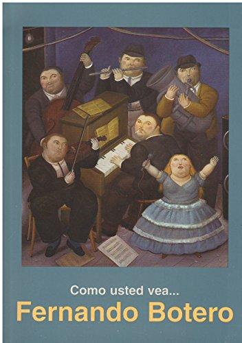 9789687381374: Como Usted Vea...Fernando Botero (Spanish Edition)