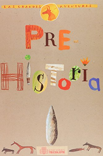 Prehistoria (Spanish Edition): Sonia Goldie, Pascale Estellon (Illustrator), Anne Weiss (...