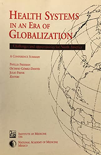 Health Systems in an Era of Globalization: Challenges and Opportunities for North America: Julio ...