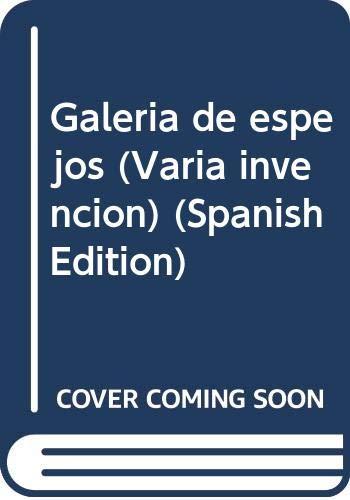 Galeria de espejos (Varia invencion) (Spanish Edition): Refugio Luis Barragan