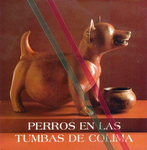 Perros en las Tumbas de Colima: Oropeza, Guillermo Garcia et al.
