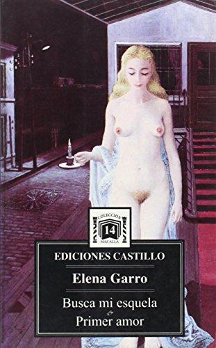 Busca Mi Esquela: Primer Amor (Coleccion Mas alla) (Spanish Edition): Elena Garro