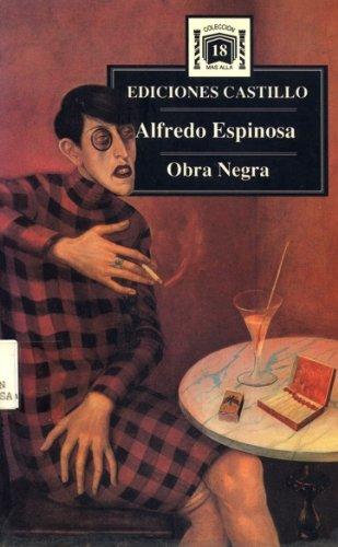 Obra negra (Coleccion Mas alla) (Spanish Edition): Espinosa, Alfredo