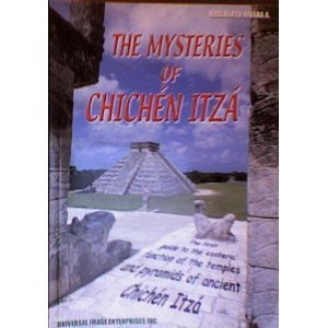 9789687460062: Mysteries of Chichen Itza the First Guide To the Esoteric Function of the Temples & Pyramids of Ancient Chichen Itza