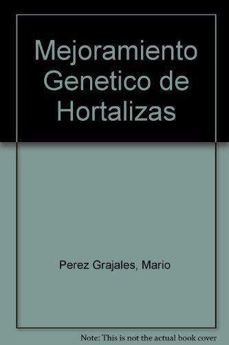 9789687462028: Mejoramiento Genetico de Hortalizas (Spanish Edition)