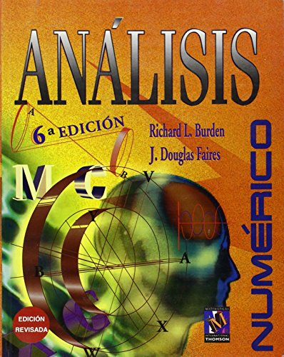 Analisis Numerico - 6b* Edicion (Spanish Edition) (9687529466) by Burden, Richard L.; Faires, J. Douglas