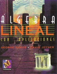 Algebra lineal con aplicaciones/ Linear Algebra With Applications (Spanish Edition): Nakos, ...
