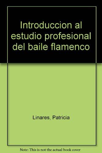 9789687593319: Introduccion al estudio profesional del baile flamenco (Spanish Edition)