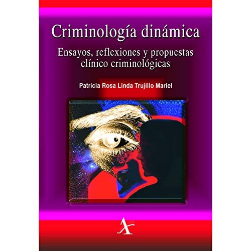 Criminologia Dinamica (Spanish Edition) - Trujillo Mariel, Patricia Rosa Linda