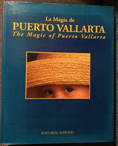 La Magia De Puerto Vallarta/The Magic of Puerto Vallarta {THIRD PRINTING REVISED}: ...