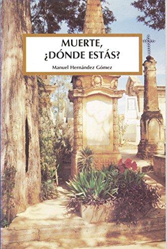 Muerte, donde estas? (Spanish Edition): Hernandez Gomez, Manuel