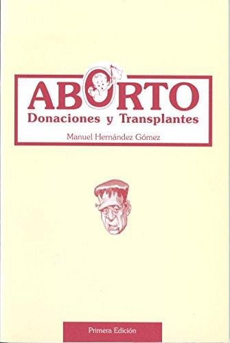 ABORTO, DONACIONES Y TRANSPLANTES: Gómez, Manuel Hernández