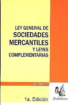 Ley general de sociedades mercantiles. actualizada: n/a