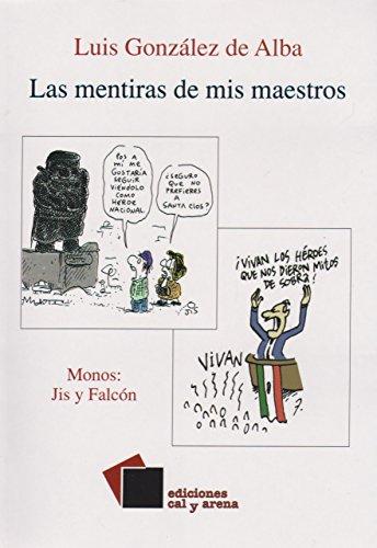 Las Mentiras De Mis Maestros: Alba, Luis Gonzalez