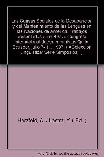 9789687713700: Las Causas sociales de la desaparición y del mantenimiento de las lenguas en las naciones de América: Trabajos presentados en el 49avo Congreso ... 1997 (Serie Simposios) (Spanish Edition)