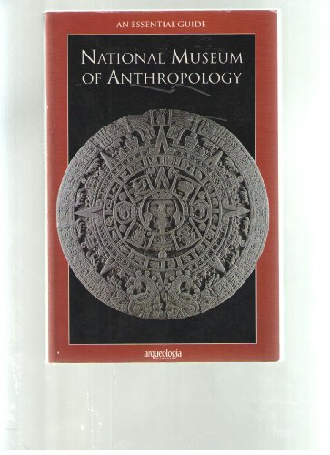 9789687744056: An Essential Guide: National Museum of Anthropology