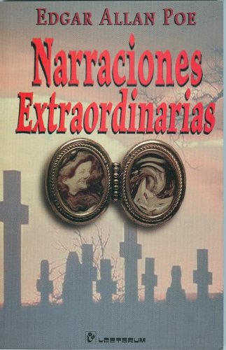 Narraciones extraordinarias (Coleccion Marea Alta) (Spanish Edition): Edgar Allan Poe