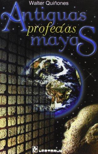 Antiguas Profecias Mayas (Spanish Edition): Walter Quinones