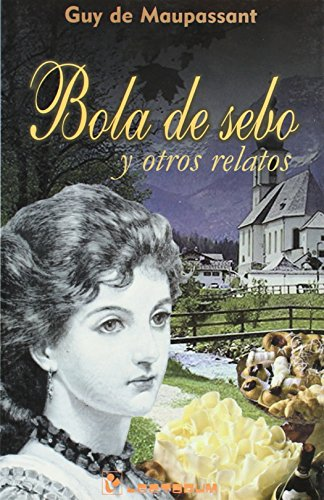 9789687748597: Bola De Sebo Y Otros Relatos/balls Of Fat And Other Relatives (Biblioteca Juvenil)