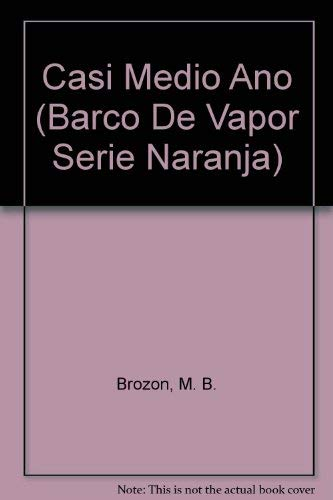 9789687791364: Casi Medio Ano (Barco De Vapor Serie Naranja) (Spanish Edition)