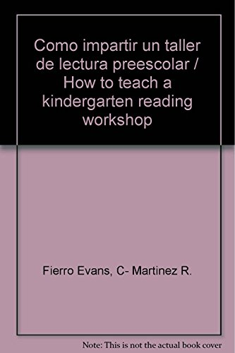 9789687809014: Como impartir un taller de lectura preescolar / How to teach a kindergarten reading workshop (Spanish Edition)